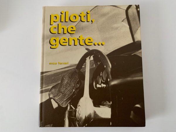 Enzo Ferrari Book - Piloti Che Gente